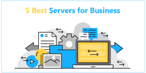 Best Servers for Small Business or Large Business