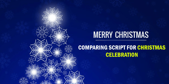 Comparing Script for Christmas Celebration or Function