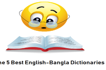 The 5 Best English-Bangla Dictionaries/Translators Online and Offline