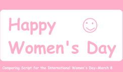 Comparing script for the International Women's Day – March 8