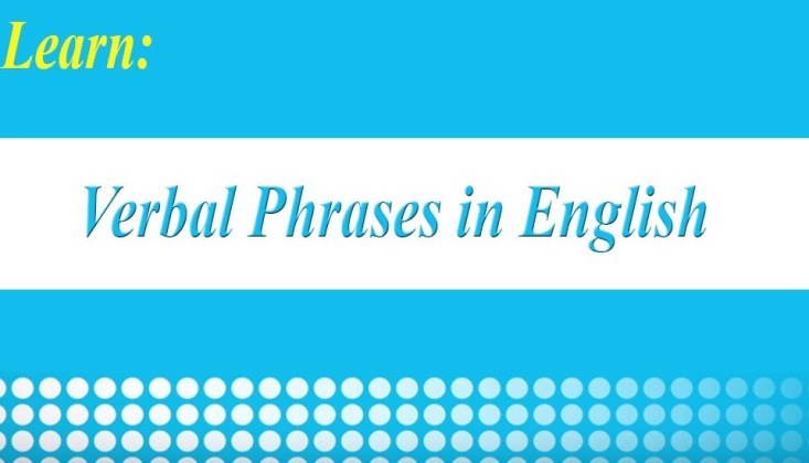 Common Verbal Phrases in English