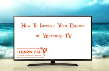 How To Learn And Improve Your English by Watching TV