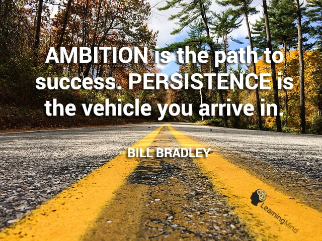 Ambition is the path to success
