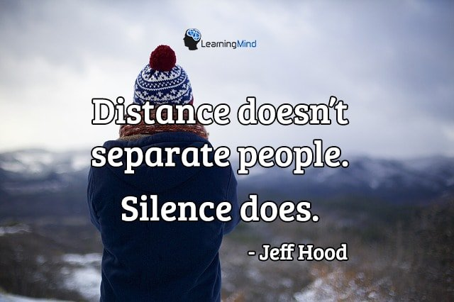 Distance doesn't separate people. Silence does.