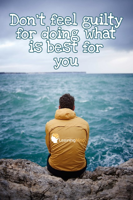 Don't feel guilty for doing what is best