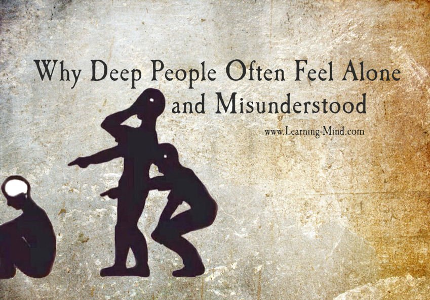 Why Deep People Often Feel Alone And Misunderstood And What They
