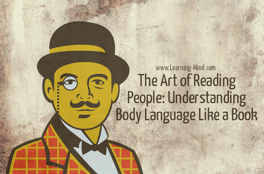 The Art of Reading People: Understanding Body Language Like