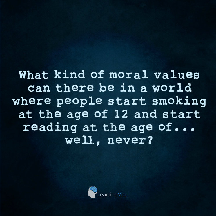 What kind of moral values can there be in a world