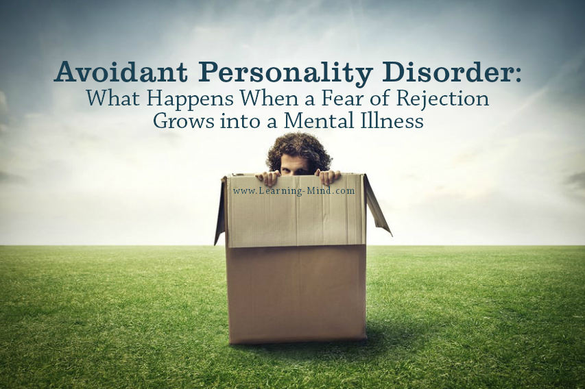 Avoidant Personality Disorder What Happens When A Fear Of Rejection