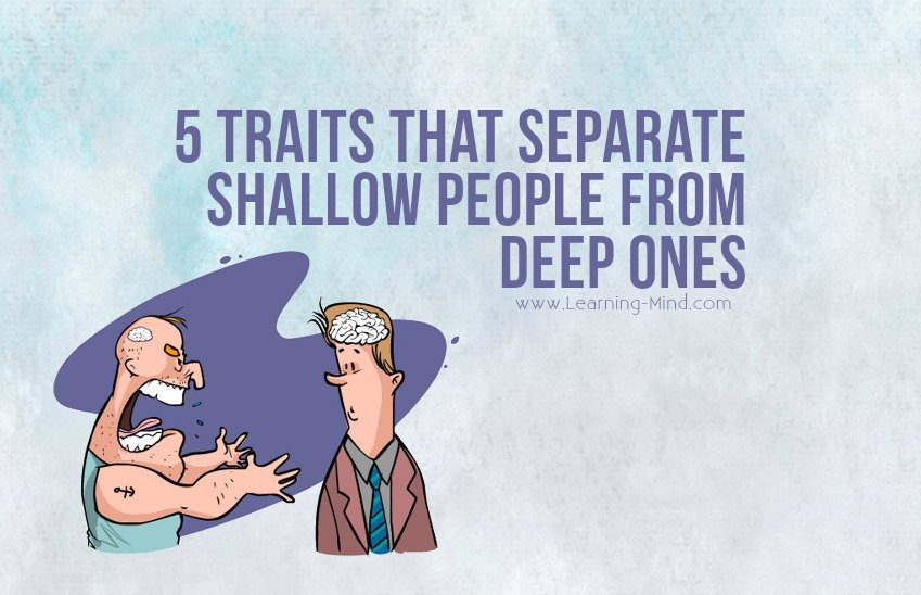 5 Traits That Separate Shallow People from Deep Ones