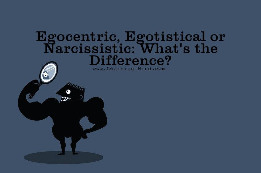 egocentric narcissistic