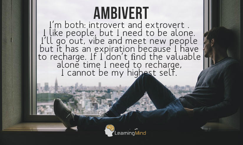 Ambivert I'm both introvert and extrovert