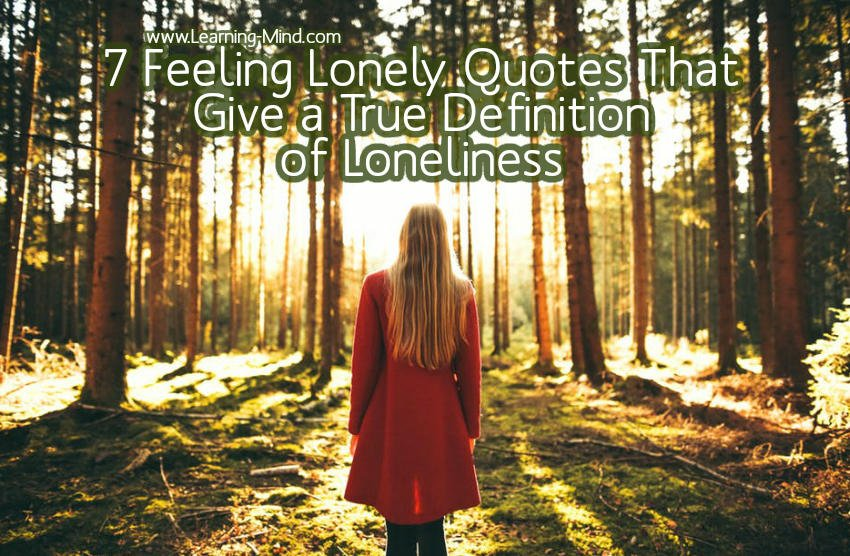 7 Feeling Lonely Quotes That Give a True Definition of Loneliness Feeling-lonely-quotes