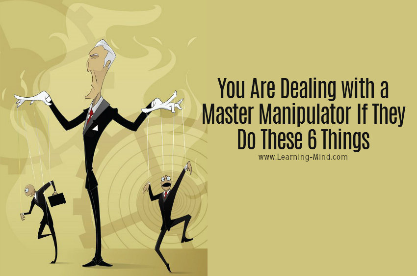 A Master Manipulator Will Do These 6 Things - Are You