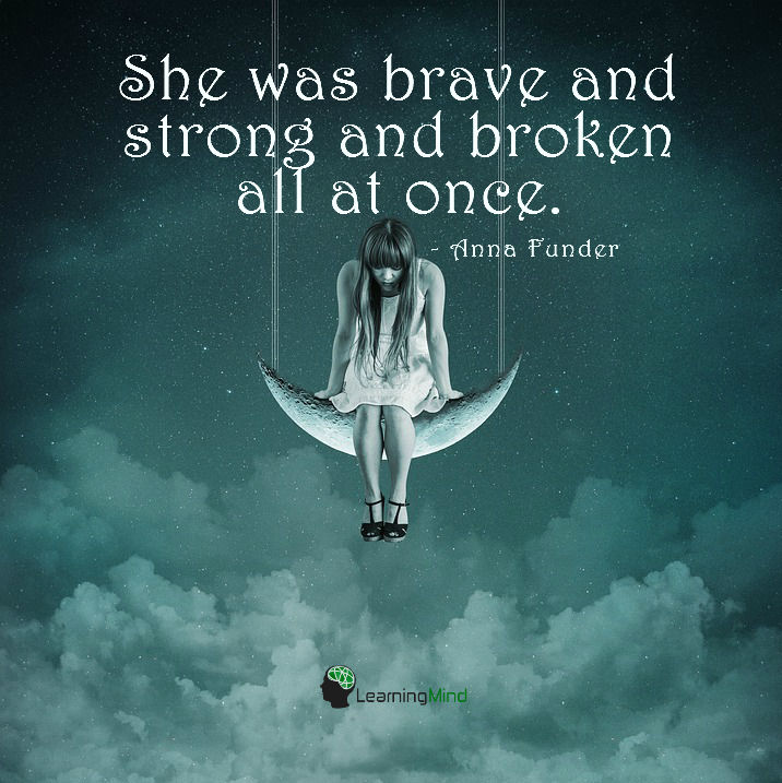 She was brave and strong and broken all at once