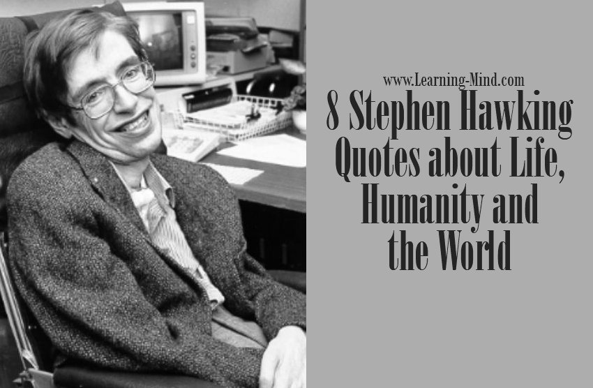 Quotes About Humanity Adorable 48 Stephen Hawking Quotes About Life Humanity And The World