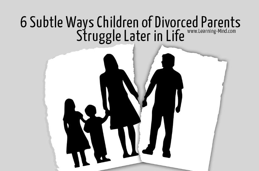 6 subtle ways children of divorced parents struggle later in life