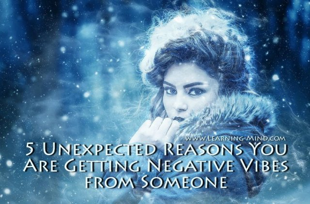 If You're Getting Negative Vibes from Someone, Here Is What