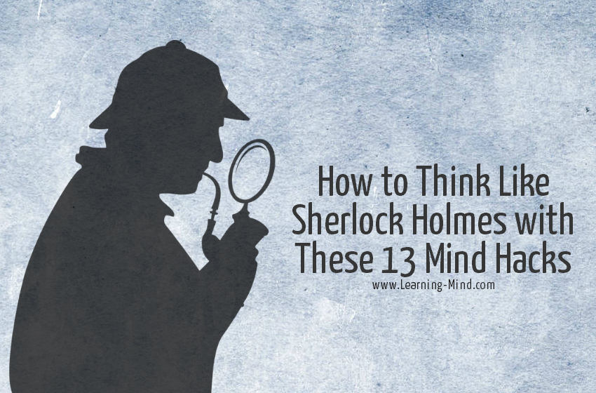 How to Think Like Sherlock Holmes