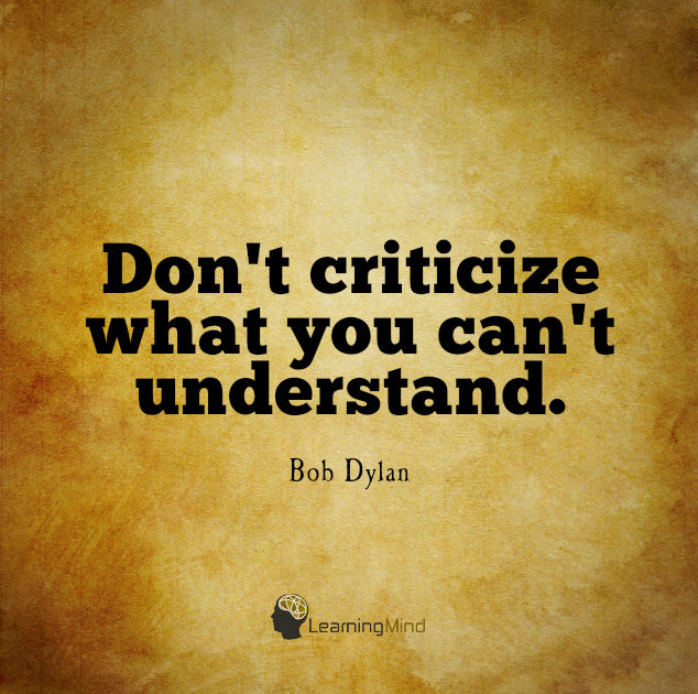 Don't criticize what you can't understand
