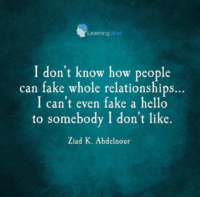 I don't know how people can fake whole relationships...