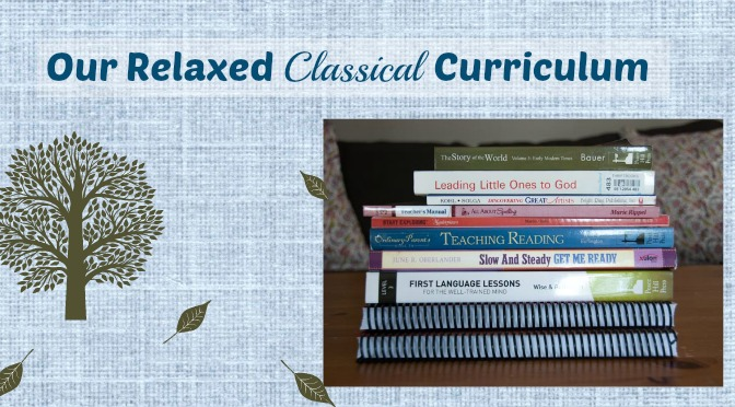 Our Relaxed Classical Curriculum – Including Next Year's Picks!