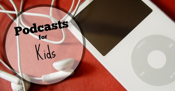 Five great options for podcasts for you kids!