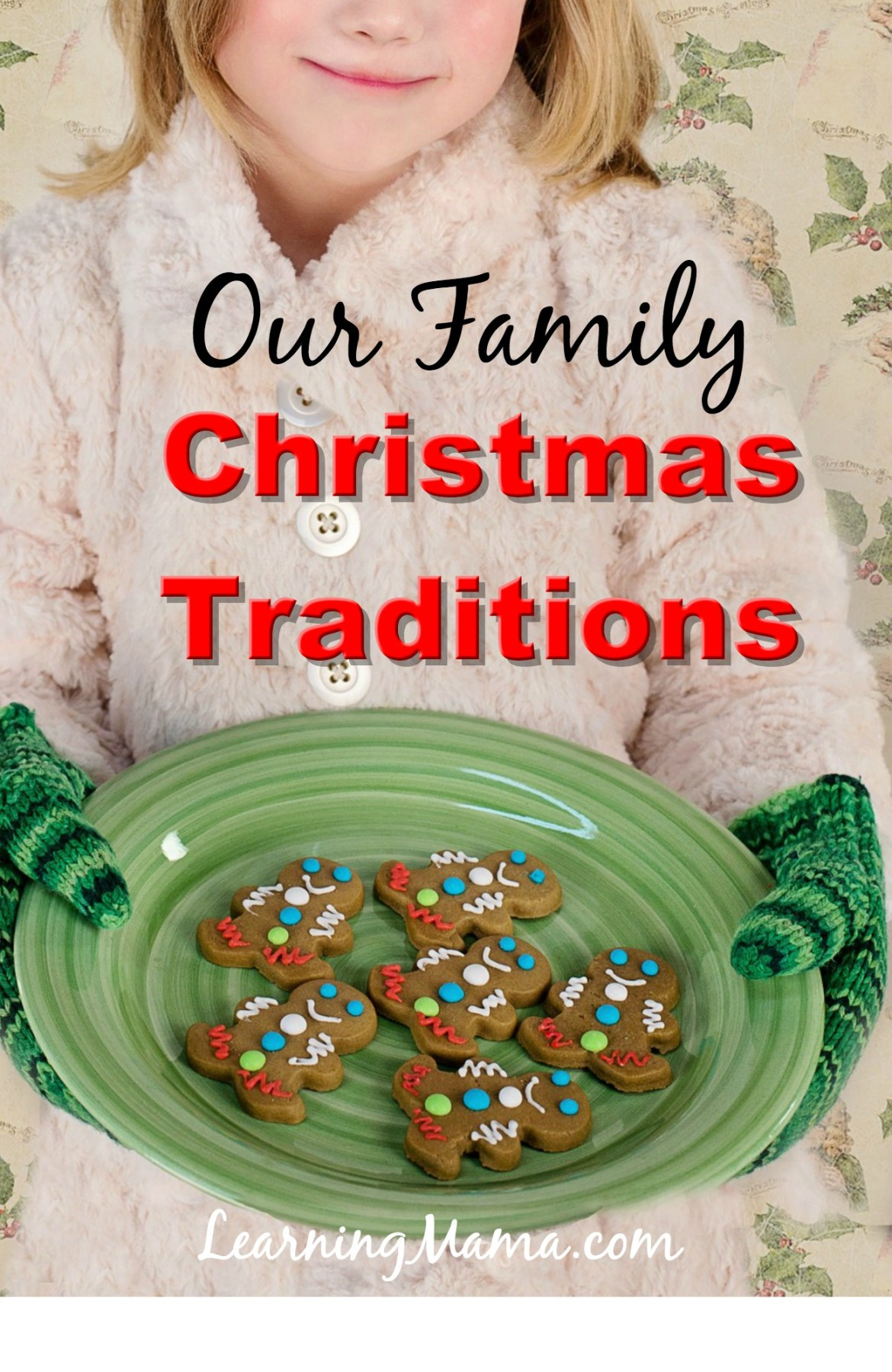 Our Family Christmas Traditions - 3 Christmas traditions that give me the warm & fuzzies!