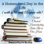 A Day in the Life of a Classical Homeschooler - Joelle's Day with a 10 & 12-year-old