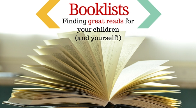 Booklists: Finding Great Reads for Your Children (and Yourself!)