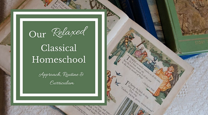 30 Ways We Homeschool: Our Relaxed Classical Approach