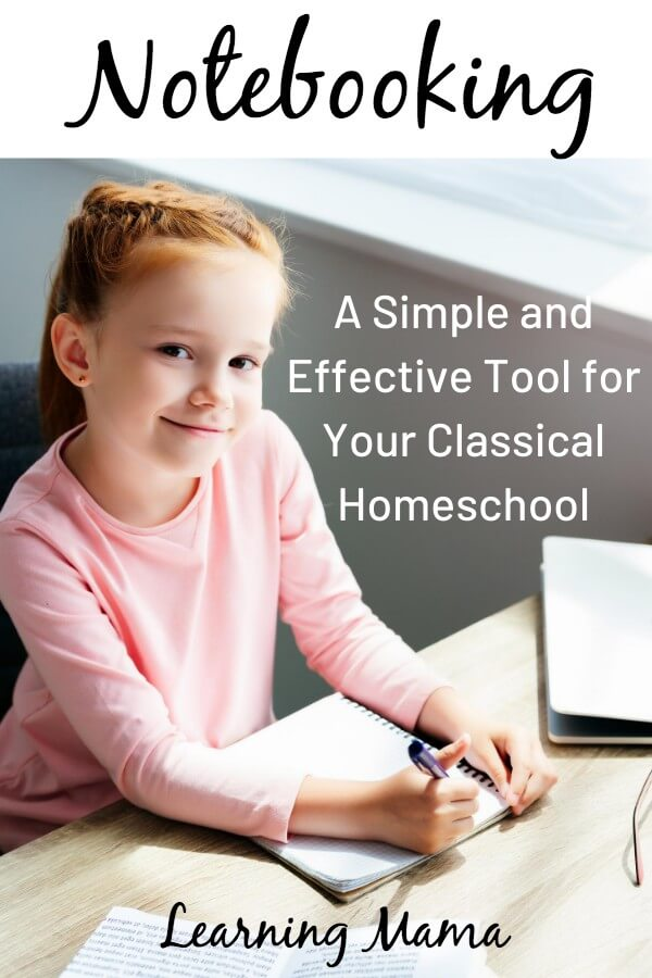 Notebooking is a simple and effective tool for classical homeschoolers. Use notebooking for all ages and across subject matter!