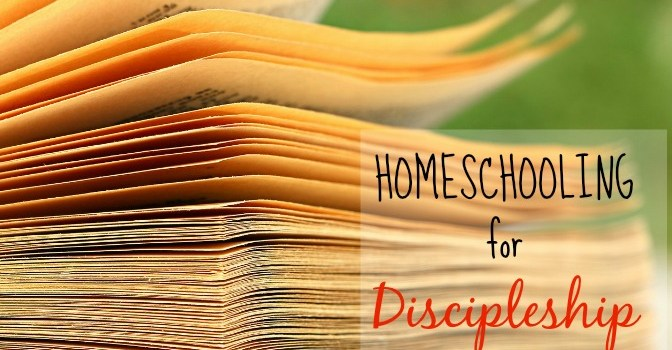 Homeschooling for Discipleship: viewing homeschooling through the lens of discipleship - www.learningmama.com