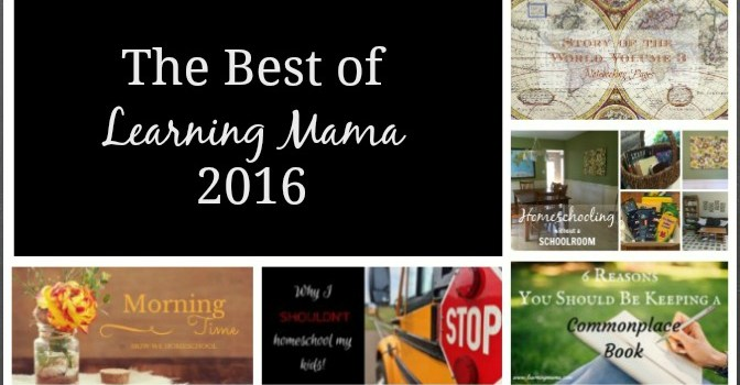 Best of Learning Mama 2016 - the most popular posts from Learning Mama in 2016!