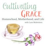 Homeschool Podcasts - Cultivating Grace
