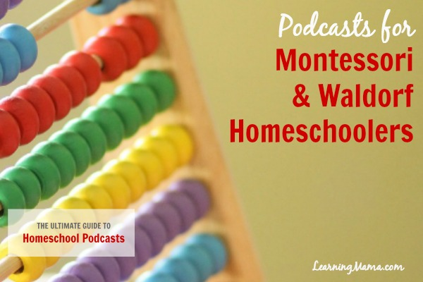 The Ultimate Guide to Homeschool Podcasts: Podcasts for Montessori & Waldorf Homeschoolers