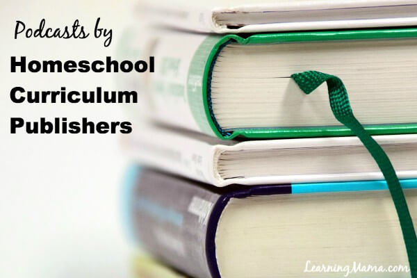 Homeschool Podcasts: Podcasts by Homeschool Curriculum Publishers
