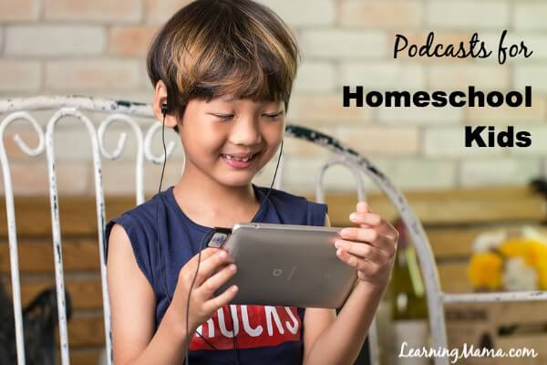 Homeschool Podcasts - Podcasts are for kids too!