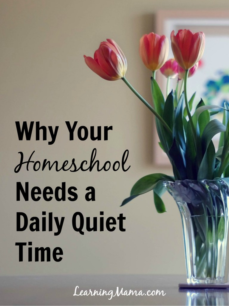 Why Your Homeschool Needs a Daily Quiet Time - there are important benefits to having a regular quiet time, both for homeschool moms and their kids (of all ages!)