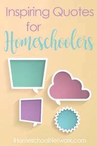 Inspirational Quotes for Homeschoolers - Classical Homeschool Quotes