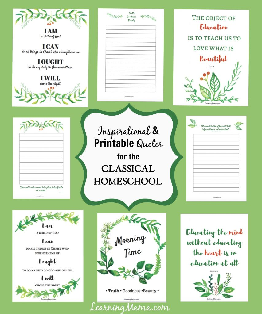 Inspirational & printable quotes for your classical homeschool! Use these for your notebook covers, in your homeschool planner, or wherever!