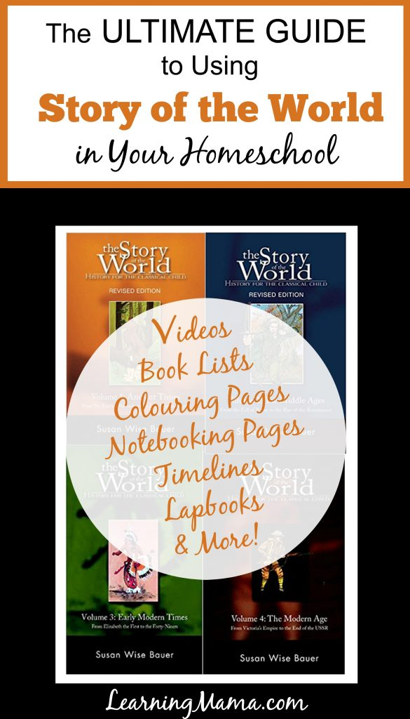 The Ultimate Guide to Using Story of the World in Your Homeschool - lapbooks, notebooking pages, colouring pages, book lists and more!