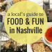 A Local's Guide to Food & Fun in Nashville