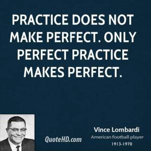 vince-lombardi-coach-practice-does-not-make-perfect-only-perfect
