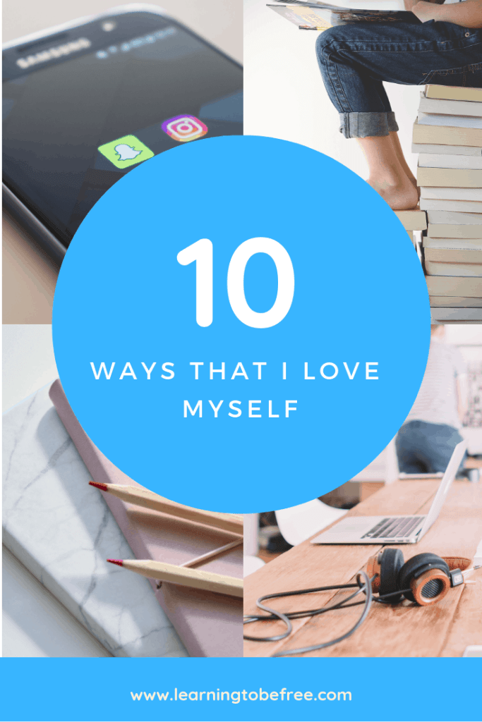 Picture that has four pictures in it: one with a cell phone, one with a girl sitting on top of books, one with a journal and one with a computer on a table. Says 10 ways that i love myself