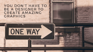 Read more about the article You Don't Have to be a Designer to Create Amazing Graphics