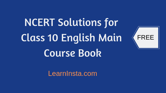 NCERT Solutions for Class 10 English Main Course Book