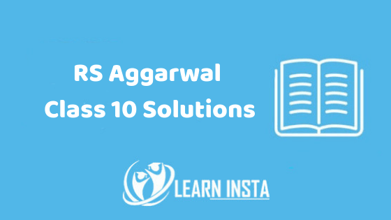 RS Aggarwal Solutions Class 10 Free PDF Download for Maths Book