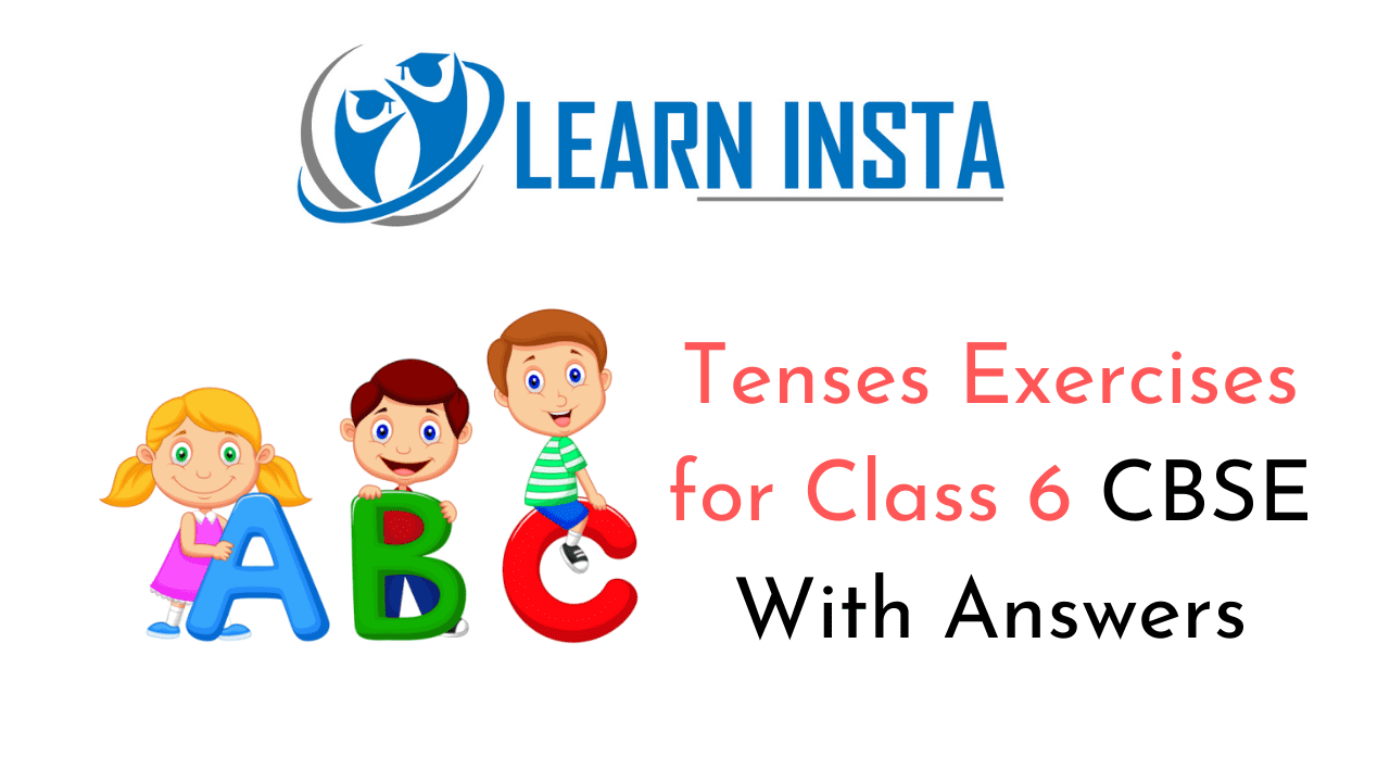 Tenses Exercises for Class 6