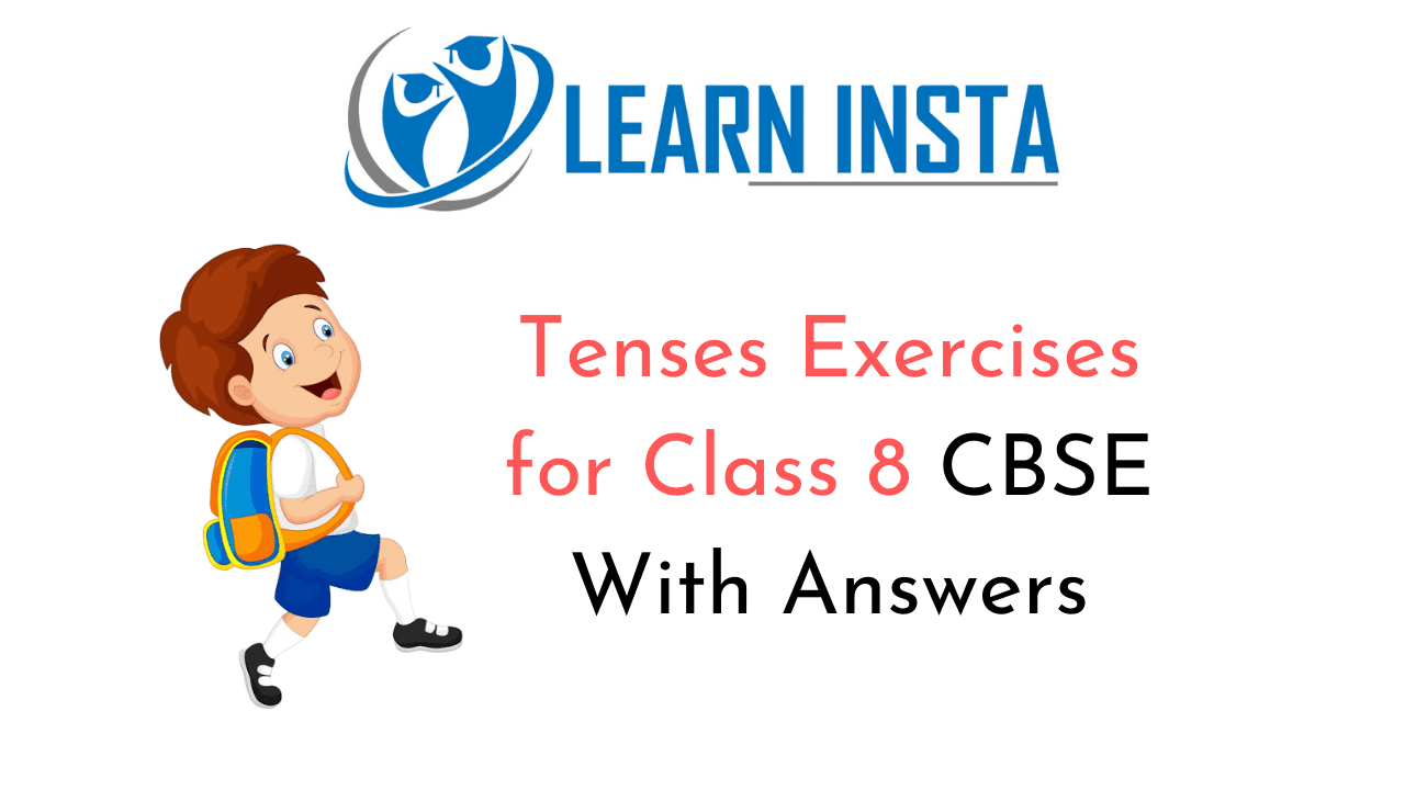 Tenses Exercises for Class 8